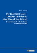 Der Islamische Staat – Zwischen Terrorismus, Guerilla und Staatlichkeit