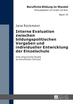 Interne Evaluation zwischen bildungspolitischen Vorgaben und individueller Entwicklung der Einzelschule