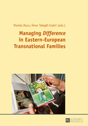 Managing «Difference» in Eastern-European Transnational Families