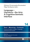 Language ? Literature ? the Arts: A Cognitive-Semiotic Interface