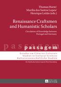 Renaissance Craftsmen and Humanistic Scholars