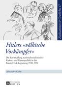 Hitlers «voelkische Vorkaempfer»