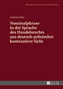 Nominalphrase in der Sprache des Handelsrechts aus deutsch-polnischer kontrastiver Sicht