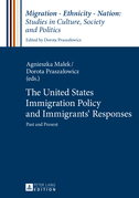 The United States Immigration Policy and Immigrants' Responses