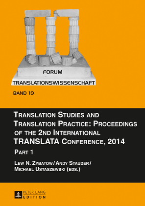 Translation Studies and Translation Practice: Proceedings of the 2nd International TRANSLATA Conference, 2014