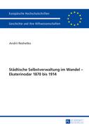 Staedtische Selbstverwaltung im Wandel – Ekaterinodar 1870 bis 1914