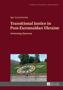 Transitional Justice in Post-Euromaidan Ukraine