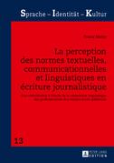 La perception des normes textuelles, communicationnelles et linguistiques en écriture journalistique