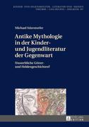 Antike Mythologie in der Kinder- und Jugendliteratur der Gegenwart
