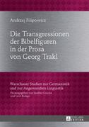 Die Transgressionen der Bibelfiguren in der Prosa von Georg Trakl
