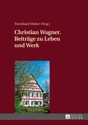 Christian Wagner. Beitraege zu Leben und Werk