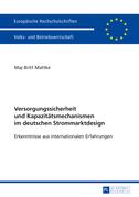 Versorgungssicherheit und Kapazitaetsmechanismen im deutschen Strommarktdesign
