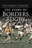 Southern Comfort: The Story of Borders Rugby