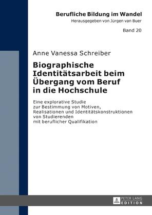 Biographische Identitaetsarbeit beim Uebergang vom Beruf in die Hochschule