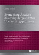 Eyetracking-Analyse des computergestuetzten Uebersetzungsprozesses