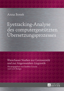 Eyetracking-Analyse des computergestuetzten Uebersetzungsprozesses
