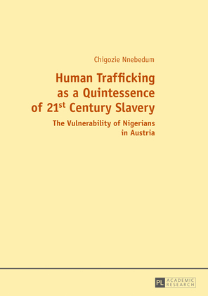 Human Trafficking as a Quintessence of 21st Century Slavery
