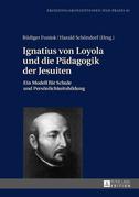 Ignatius von Loyola und die Paedagogik der Jesuiten