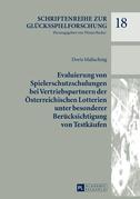 Evaluierung von Spielerschutzschulungen bei Vertriebspartnern der Oesterreichischen Lotterien unter besonderer Beruecksichtigung von Testkaeufen