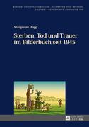 Sterben, Tod und Trauer im Bilderbuch seit 1945