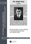 Die Tanzkritiken von Artur Michel in der «Vossischen Zeitung» von 1922 bis 1934 nebst einer Bibliographie seiner Theaterkritiken