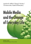 Mobile Media and the Change of Everyday Life