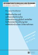 Methodische und softwaretechnische Unterstuetzung global verteilter Softwareentwicklung bei mittelstaendischen Unternehmen
