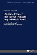 Analyse lexicale des verbes français exprimant la cause