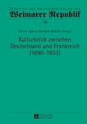 Kulturkritik zwischen Deutschland und Frankreich (1890–1933)
