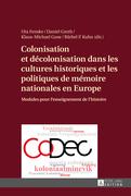 Colonisation et décolonisation dans les cultures historiques et les politiques de mémoire nationales en Europe