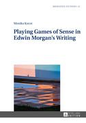 Playing Games of Sense in Edwin Morgan's Writing