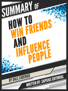 """Summary Of """"How To Win Friends And Influence People - By Dale Carengie"""""""
