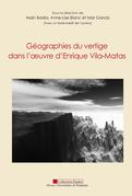 Géographies du vertige dans l'œuvre d'Enrique Vila-Matas