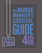 The Nurse Manager's Survival Guide 4th Ed.