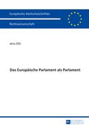 Das Europaeische Parlament als Parlament
