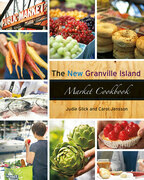 The New Granville Island Market Cookbook