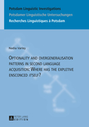 Optionality and overgeneralisation patterns in second language acquisition: Where has the expletive ensconced «it»self?