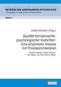 Qualitaet familienrechtspsychologischer Gutachten: Eine empirische Analyse mit Praxiskommentaren