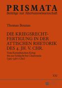 Die Kriegsrechtfertigung in der attischen Rhetorik des 4. Jh. v. Chr.