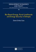 Bio-Based Energy, Rural Livelihoods and Energy Security in Ethiopia