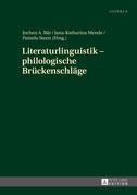 Literaturlinguistik – philologische Brueckenschlaege