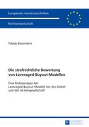 Die strafrechtliche Bewertung von Leveraged-Buyout-Modellen