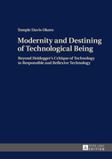Modernity and Destining of Technological Being