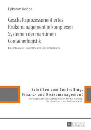 Geschaeftsprozessorientiertes Risikomanagement in komplexen Systemen der maritimen Containerlogistik