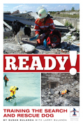 Ready!: Training the Search and Rescue Dog