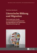 Literarische Bildung und Migration