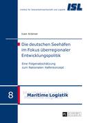 Die deutschen Seehaefen im Fokus ueberregionaler Entwicklungspolitik