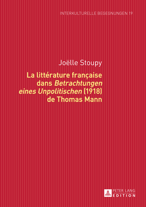 La littérature française dans «Betrachtungen eines Unpolitischen» (1918) de Thomas Mann