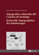 Topografías culturales del Camino de Santiago – Kulturelle Topographien des Jakobsweges