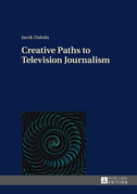 Creative Paths to Television Journalism
